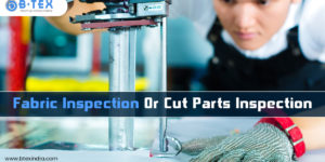 Fabric Inspection Or Cut Parts Inspection: The Ideal Method To Choose From